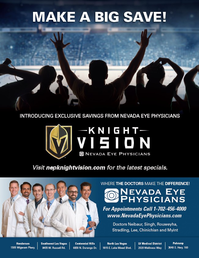 f65af511703 INTRODUCING EXCLUSIVE SAVINGS FROM NEVADA EYE PHYSICIANS Visit  nepknightvision.com for the latest specials. WHERE THE DOCTORS MAKE THE  DIFFERENCE!
